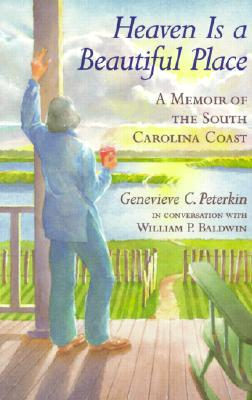 Image for Heaven Is a Beautiful Place: A Memoir of the South Carolina Coast