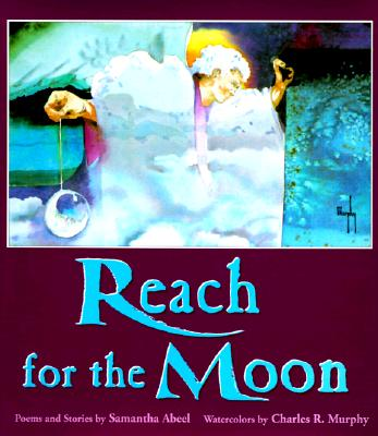 Image for Reach for the Moon [Hardcover] Abeel, Samantha and Murphy, Charles R.