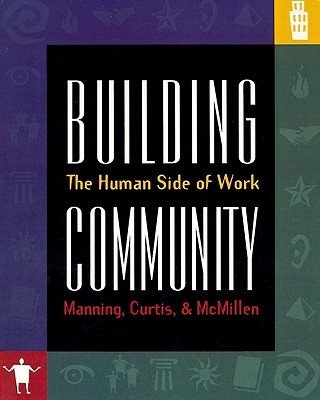 Image for Building Community: The Human Side of Work