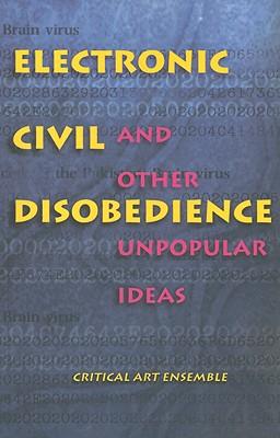 Electronic Civil Disobedience, Critical Art Ensemble