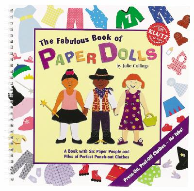 The Fabulous Book of Paper Dolls: A Book with 6 Paper People and Piles of Perfect Punch-out Clothes, Collings, Julie [Editor]