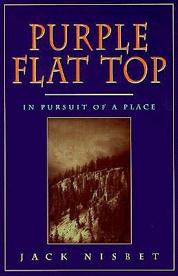 Purple Flat Top: In Pursuit of a Place, Nisbet, Jack