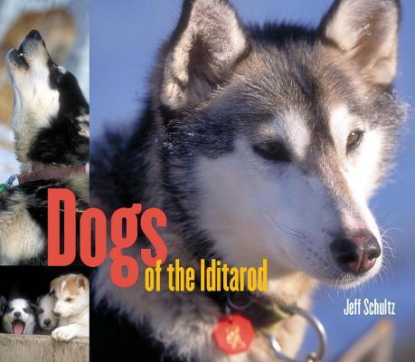 Dogs of the Iditarod, Schultz, Jeff