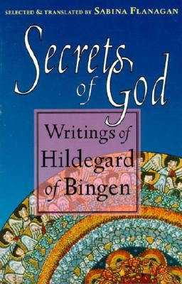 Secrets of God: Writings of Hildegard of Bingen, HILDEGARD OF BINGEN