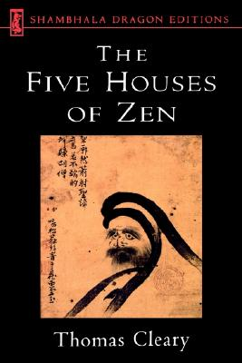 Five Houses of Zen (Shambhala Dragon Editions), Cleary, Thomas