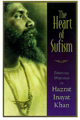 Image for Heart of Sufism : Essential Writings of Hazrat Inayat Khan