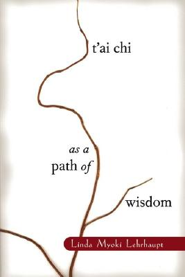 Image for T'ai Chi as a Path of Wisdom