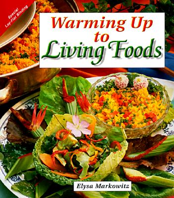 Image for WARMING UP TO LIVING FOODS