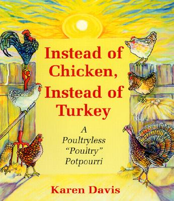 Image for Instead Of Chicken Instead Of Turkey: A Poultryles