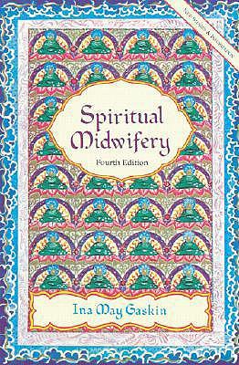 Spiritual Midwifery, Gaskin, Ina May