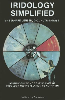 Image for Iridology Simplified - An Introduction to the Science of Iridology and Its Relation to Nutrition