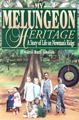Image for My Melungeon Heritage, a story of Newmans Ridge