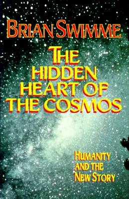 Image for The Hidden Heart of the Cosmos: Humanity and the New Story (Ecology & Justice)