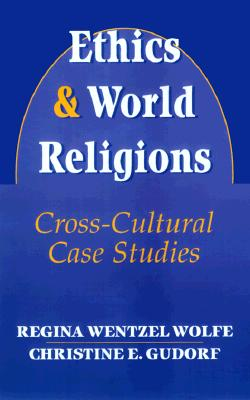 Image for Ethics and World Religions: Cross-Cultural Case Studies