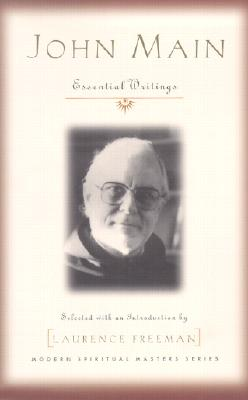 Image for John Main: Essential Writings (Modern Spiritual Masters) (Modern Spiritual Masters Series)