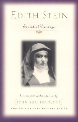 Edith Stein: Essential Writings (Modern Spiritual Masters Series), EDITH STEIN, JOHN SULLIVAN