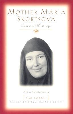 Image for Mother Maria Skobtsova: Essential Writings (Modern Spiritual Masters)