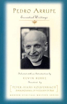 Image for Pedro Arrupe: Essential Writings (Modern Spiritual Masters Series)