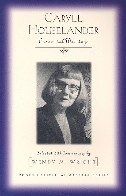 Caryll Houselander: Essential Writings (Modern Spiritual Masters)