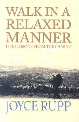 Walk in a Relaxed Manner: Life Lessons from the Camino, Rupp, Joyce