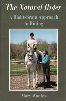 Image for The Natural Rider A Right-Brain Approach to Riding