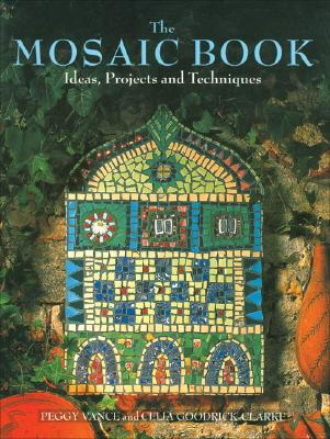 Image for The Mosaic Book: Ideas, Projects and Techniques