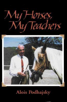 My Horses, My Teachers, Podhajsky, Alois