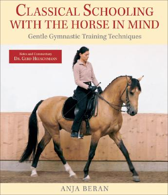 Image for Classical Schooling with the Horse in Mind  Gentle Gymnastic Training Techniques