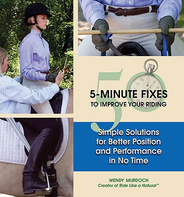 Image for 50 5-Minute Fixes to Improve Your Riding: Simple Solutions for Better Position and Performance in No Time