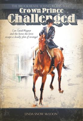 Image for Crown Prince Challenged (Brookmeade Young Riders Series)