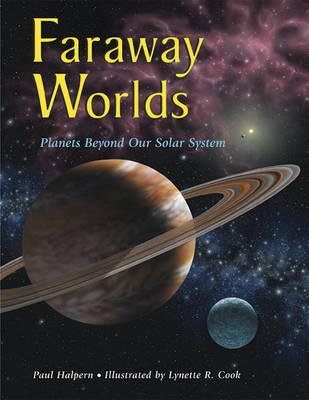 Faraway Worlds: Planets Beyond Our Solar System, Halpern, Paul