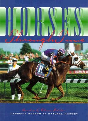Horses through Time (Carnegie Museum Discovery Series)