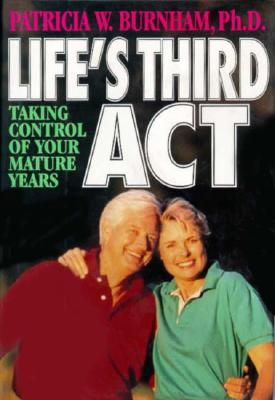 Image for Life's Third Act: Taking Control of Your Mature Years