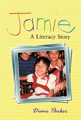 Jamie: A Literacy Story, Diane Parker  (Author)
