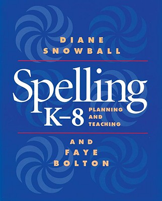 Image for Spelling K-8: Planning and Teaching  Planning and Teaching