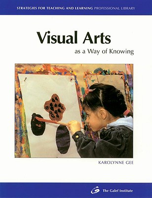 Image for Visual Arts (Strategies for Teaching and Learning Professional Library)