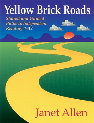 Image for Yellow Brick Roads: Shared and Guided Paths to Independent Reading 4-12
