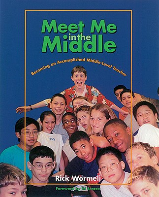 Image for MEET ME IN THE MIDDLE BECOMING AN ACCOMPLISHED MIDDLE-LEVEL TEACHER