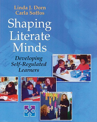 Image for SHAPING LITERATE MINDS DEVELOPING SELF REGULATED LEARNERS
