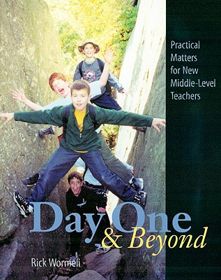 Image for Day One and Beyond: Practical Matters for New Middle-Level Teachers