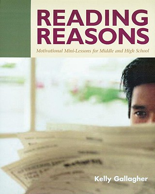 Image for Reading Reasons: Motivational Mini-Lessons for Middle and High School