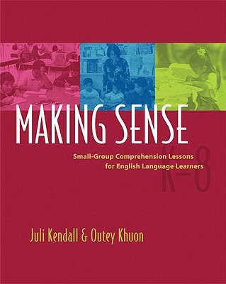 Image for Making Sense  Small-group Comprehension Lessons for English Language Learners
