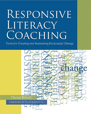 Image for Responsive Literacy Coaching: Tools for Creating and Sustaining Purposeful Change