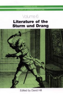 6: Literature of the Sturm und Drang (Camden House History of German Literature)