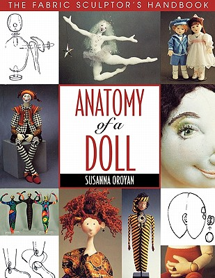 Image for Anatomy of a Doll : The Fabric Sculptor's Handbook