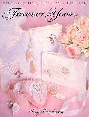 Image for Forever Yours: Wedding Quilts, Clothing & Keepsakes