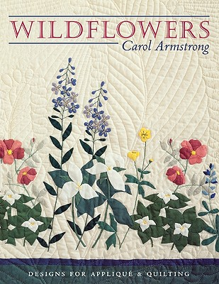 Image for Wildflowers: Designs for Appliqué & Quilting