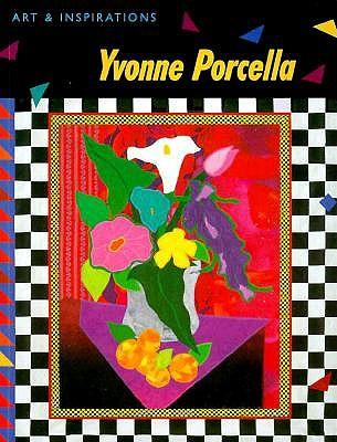 Yvonne Porcella: Art & Inspirations, Porcella, Yvonne