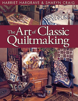 Image for ART OF CLASSIC QUILTMAKING