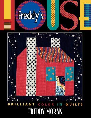 Image for Freddy's House: Brilliant Color in Quilts - Signed By Author